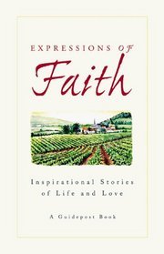 Expressions of Faith: Inspirational Stories of Life and Love