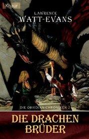 Die Obsidian- Chroniken 02. Die Drachenbr�der.