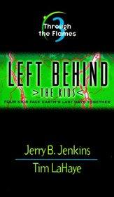 Through the Flames (Left Behind: The Kids, Bk 3)