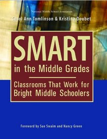 Smart in the Middle Grades: Classrooms That Work for Bright Middle Schoolers
