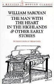 The Man With the Heart in the Highlands & Other Early Stories (A Revived Modern Classic)
