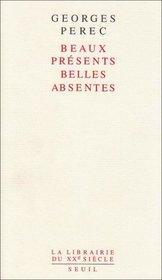 Beaux presents, belles absentes (La librairie du XXe siecle) (French Edition)