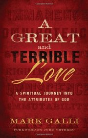 A Great and Terrible Love: The Unexpected Embrace of a Holy God