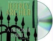 A Prisoner of Birth (Audio CD) (Abridged)