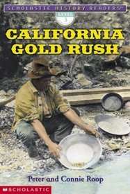 California Gold Rush (Scholastic History Readers, Level 3)