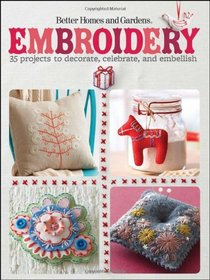 Embroidery: 35 Projects to Decorate, Celebrate, and Embellish (Better Homes & Gardens Cooking)