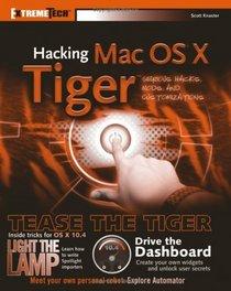 Hacking Mac OS X Tiger : Serious Hacks, Mods and Customizations