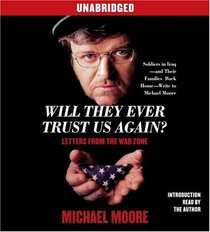 Will They Ever Trust Us Again?: Letters From the War Zone (Audio CD) (Unabridged)