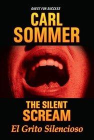 The Silent Scream / El Grito Silencioso with Read-Along CD (Quest for Success Bilingual Series)