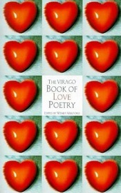 the Virago Book of Love Poetry