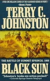 Black Sun: The Battle of Summit Springs, 1869 (Plainsmen, Bk 4)