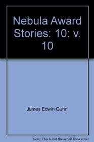 Nebula Award Stories: 10: v. 10