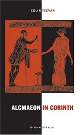 Alcmaeon in Corinth (Oberon Modern Plays)