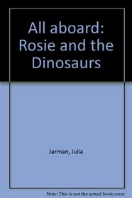 All aboard: Rosie and the Dinosaurs