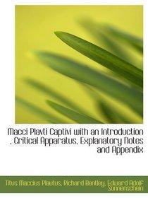 Macci Plavti Captivi with an Introduction , Critical Apparatus, Explanatory Notes and Appendix (Latin Edition)