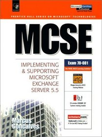 McSe: Implementing and Supporting Microsoft Exchange Server 5.5 (Mcse Series)