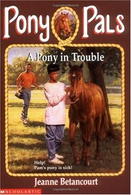A Pony in Trouble (Pony Pals, Bk 3)