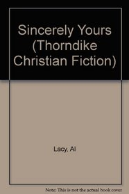 Sincerely Yours (Thorndike Press Large Print Christian Fiction)