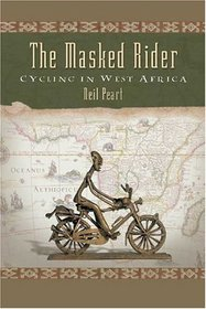 The Masked Rider : Cycling in West Africa