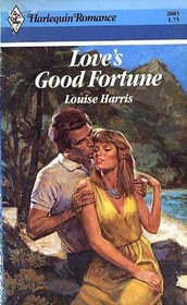 Love's Good Fortune (Harlequin Romance, No 2685)