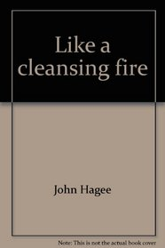 Like a cleansing fire