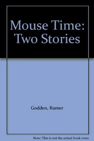 Mouse Time: Two Stories
