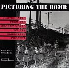 Picturing the Bomb: Photographs from the Secret World of the Manhattan Project