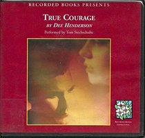 True Courage, 8 Cds [Unabridged Library Edition]