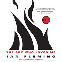 The Spy Who Loved Me (James Bond series, Book 10) (James Bond Novels)
