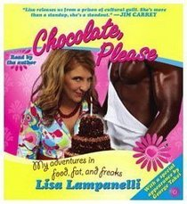 Chocolate, Please: My Adventures in Food, Fat, and Freaks (Audio CD) (Unabridged)
