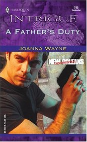 A Father's Duty (New Orleans Confidential, Bk 3) (Harlequin Intrigue, No 795)