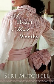 A Heart Most Worthy (Against All Expectations, Bk 4)