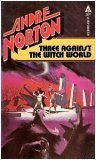 Three Against the Witch World (Witch World: Estcarp, #3)