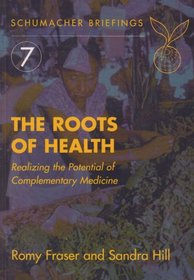 The Roots of Health (Schumacher Briefing, 7)