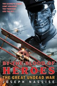 By the Blood of Heroes (Great Undead War, Bk 1)