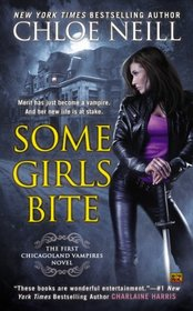 Some Girls Bite (Chicagoland Vampires, Bk 1)