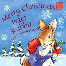 Merry Christmas, Peter Rabbit: A Touch-And-Feel Book (Peter Rabbit Seedlings S.)