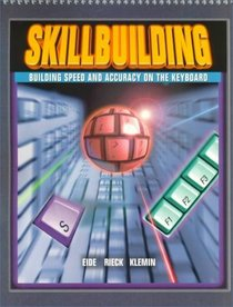 Skillbuilding Building Speed And Accuracy On The Keyboard 2e Student Text