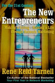 The New Entrepreneurs : Making a Living--Making a Life Through Network Marketing