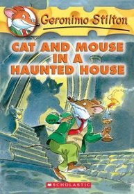 Cat And Mouse In A Haunted House (Geronimo Stilton, Book 3)