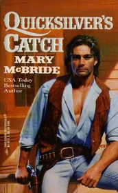 Quicksilver's Catch (Harlequin Historicals, No 375)