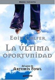 ULTIMA OPORTUNIDAD, LA (Serie Infinita) (Spanish Edition)