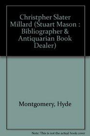 Christopher Sclater Millard (Stuart Mason : Bibliographer & Antiquarian Book Dealer)
