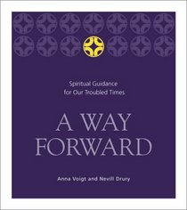 A Way Forward: Spiritual Guidance for Our Troubled Times