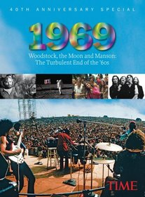 TIME 1969: Woodstock, the Moon and Manson