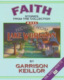 More News from Lake Wobegon: Faith: More News From Lake Wobegon