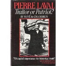 Pierre Laval: Traitor or patriot?