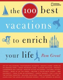 The 100 Best Vacations to Enrich Your Life