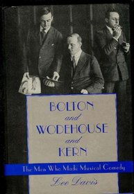 Bolton and Wodehouse and Kern: The Men Who Made Musical Comedy