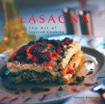 Lasagna: The Art of Layered Cooking